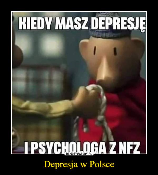 Depresja w Polsce –  KIEDY MASZ DEPRESJĘI PSYCHOLOGA Z NFZ