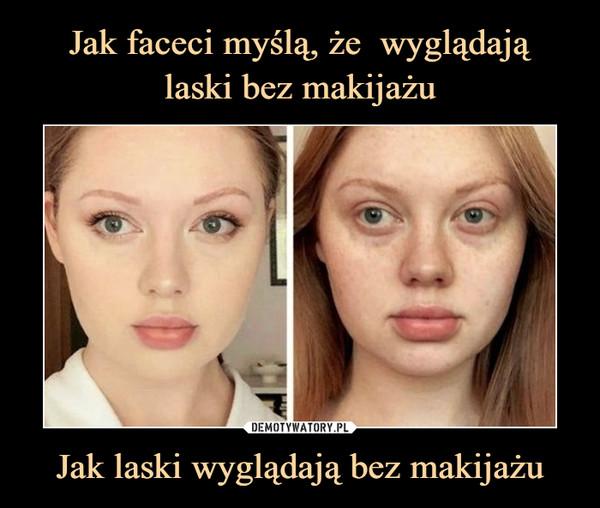 Jak laski wyglądają bez makijażu –