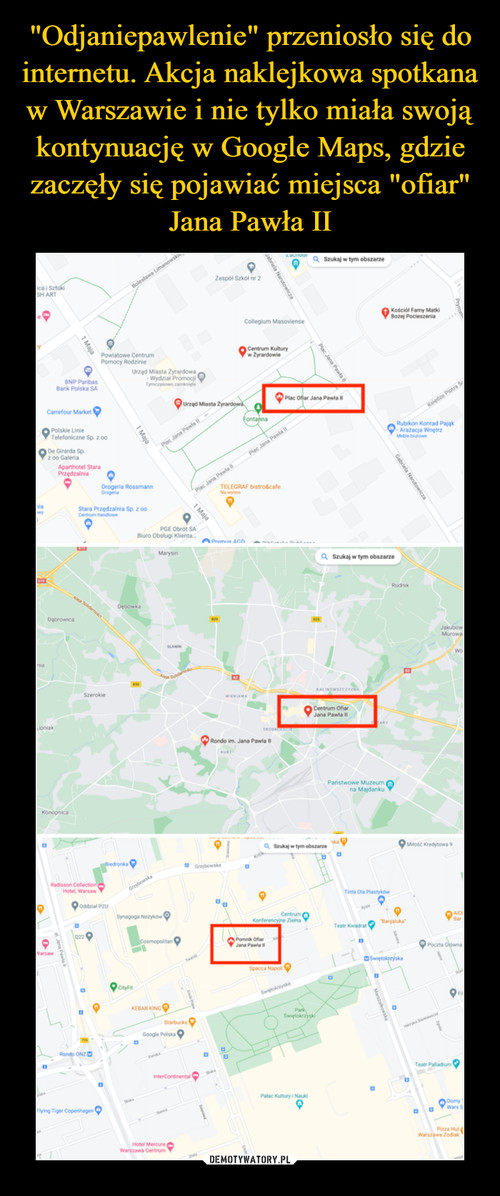 """""""Odjaniepawlenie"""" przeniosło się do internetu. Akcja naklejkowa spotkana w Warszawie i nie tylko miała swoją kontynuację w Google Maps, gdzie zaczęły się pojawiać miejsca """"ofiar"""" Jana Pawła II"""
