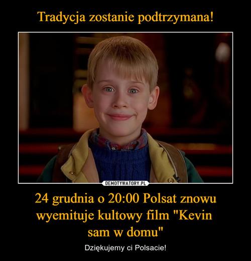 """Tradycja zostanie podtrzymana! 24 grudnia o 20:00 Polsat znowu wyemituje kultowy film """"Kevin  sam w domu"""""""