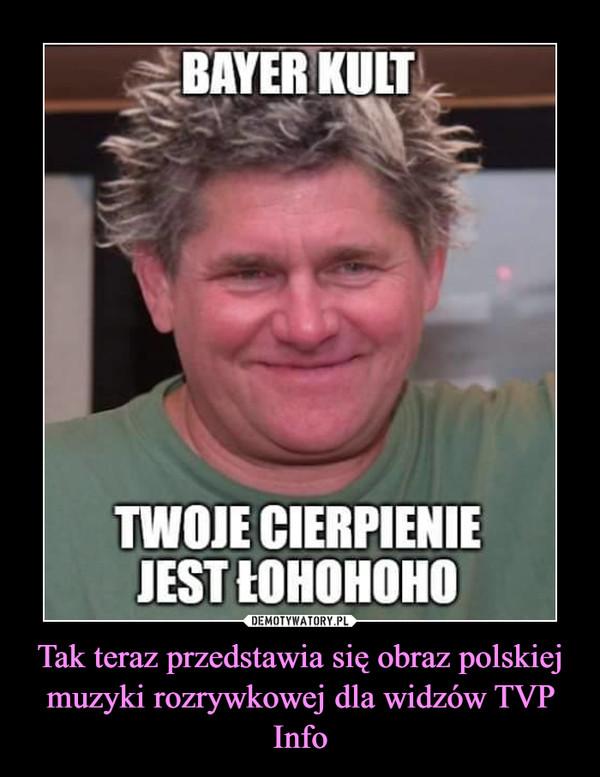 Tak teraz przedstawia się obraz polskiej muzyki rozrywkowej dla widzów TVP Info –