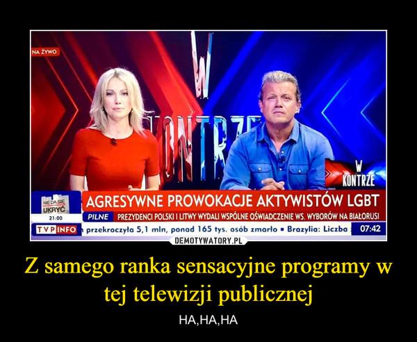 Z samego ranka sensacyjne programy w tej telewizji publicznej – HA,HA,HA