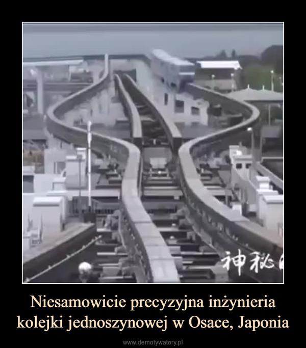 Niesamowicie precyzyjna inżynieria kolejki jednoszynowej w Osace, Japonia –