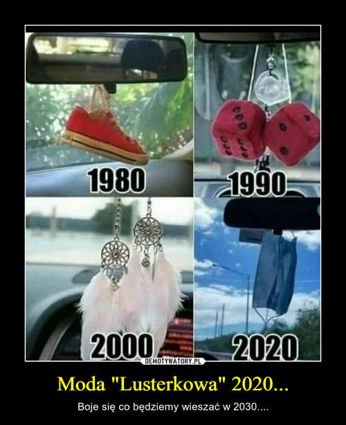 """Moda """"Lusterkowa"""" 2020..."""