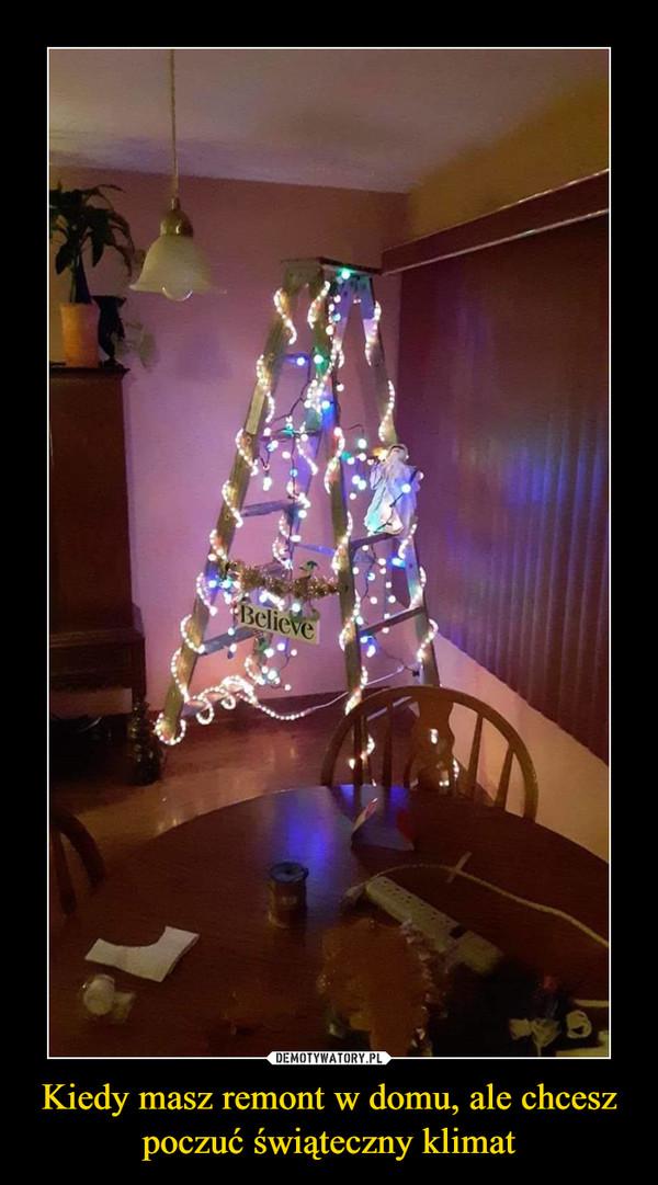 Kiedy masz remont w domu, ale chcesz poczuć świąteczny klimat –