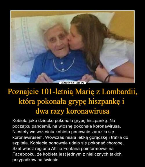 Poznajcie 101-letnią Marię z Lombardii, która pokonała grypę hiszpankę i  dwa razy koronawirusa