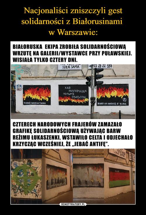 Nacjonaliści zniszczyli gest solidarności z Białorusinami  w Warszawie: