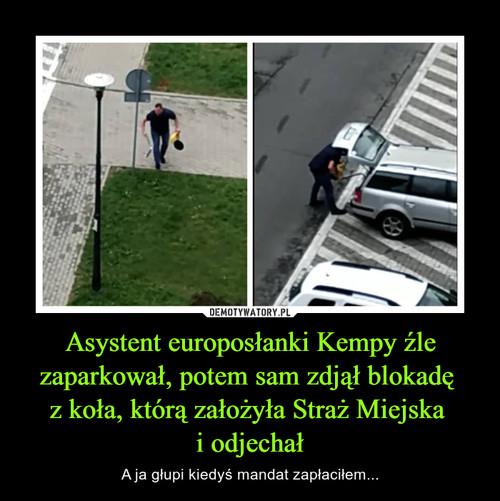 Asystent europosłanki Kempy źle zaparkował, potem sam zdjął blokadę  z koła, którą założyła Straż Miejska  i odjechał
