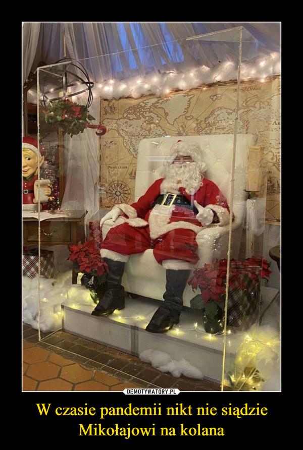 W czasie pandemii nikt nie siądzie Mikołajowi na kolana –