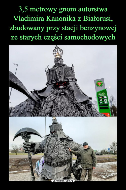 3,5 metrowy gnom autorstwa Vladimira Kanonika z Białorusi, zbudowany przy stacji benzynowej ze starych części samochodowych