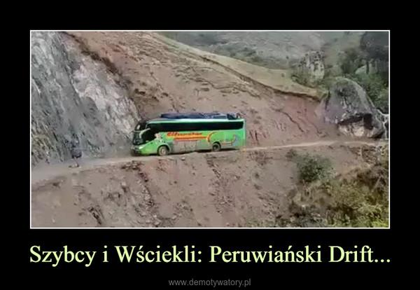 Szybcy i Wściekli: Peruwiański Drift... –