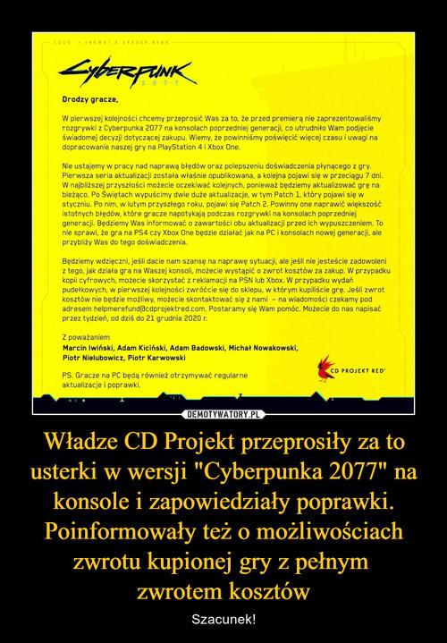"""Władze CD Projekt przeprosiły za to usterki w wersji """"Cyberpunka 2077"""" na konsole i zapowiedziały poprawki. Poinformowały też o możliwościach zwrotu kupionej gry z pełnym  zwrotem kosztów"""