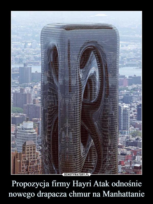 Propozycja firmy Hayri Atak odnośnie nowego drapacza chmur na Manhattanie –