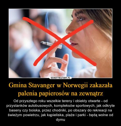 Gmina Stavanger w Norwegii zakazała palenia papierosów na zewnątrz