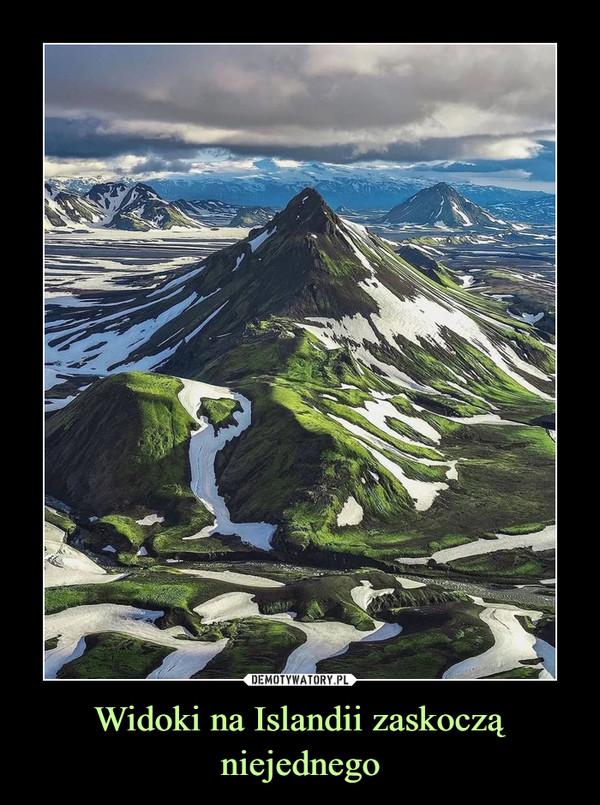 Widoki na Islandii zaskoczą niejednego –