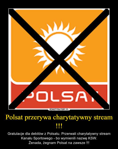 Polsat przerywa charytatywny stream !!!