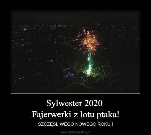 Sylwester 2020 Fajerwerki z lotu ptaka! – SZCZĘŚLIWEGO NOWEGO ROKU !