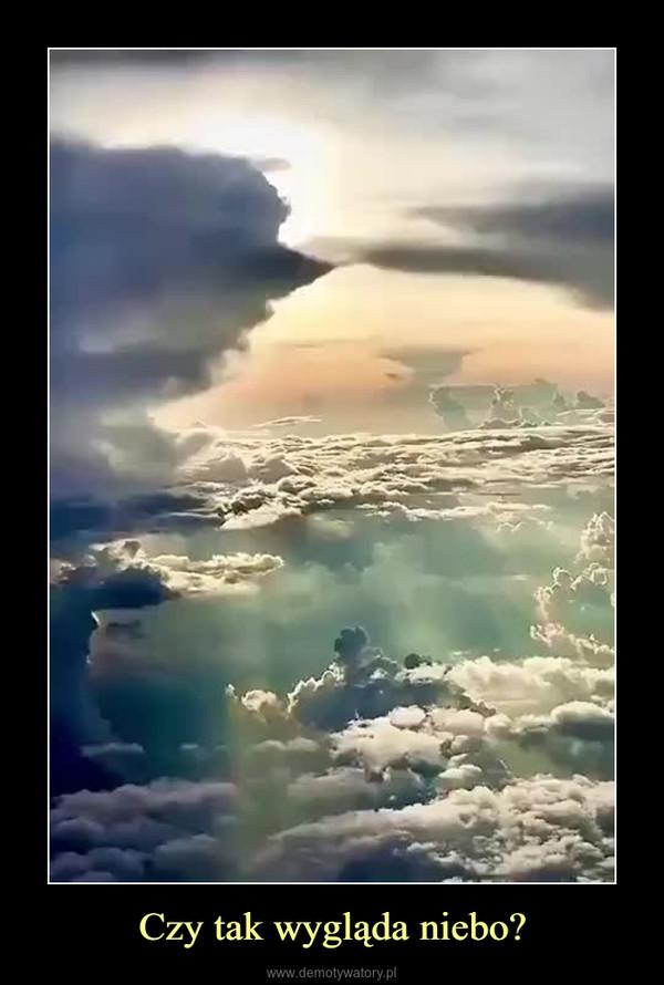 Czy tak wygląda niebo? –