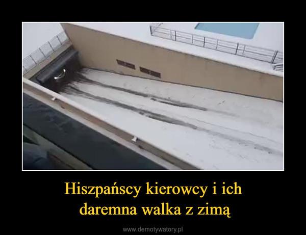 Hiszpańscy kierowcy i ich daremna walka z zimą –