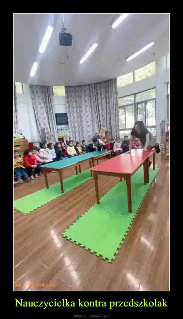 Nauczycielka kontra przedszkolak –