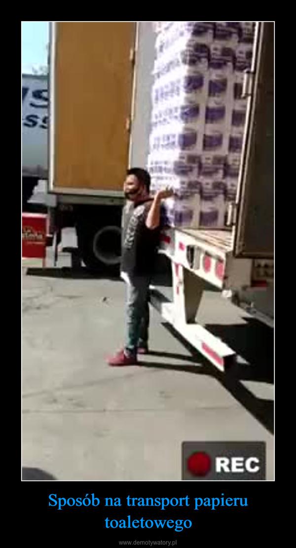 Sposób na transport papieru toaletowego –