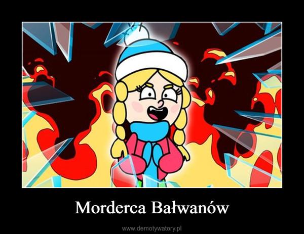 Morderca Bałwanów –