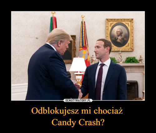 Odblokujesz mi chociaż  Candy Crash?