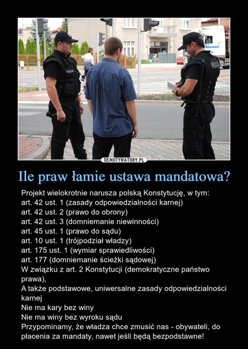 Ile praw łamie ustawa mandatowa?