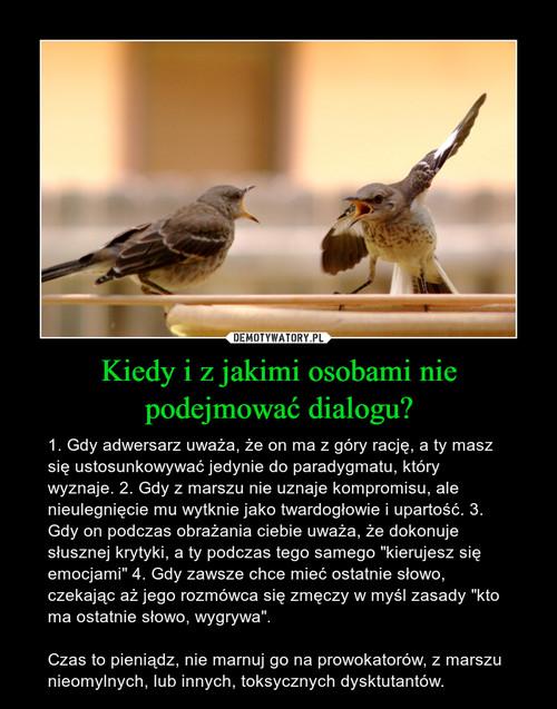 Kiedy i z jakimi osobami nie podejmować dialogu?