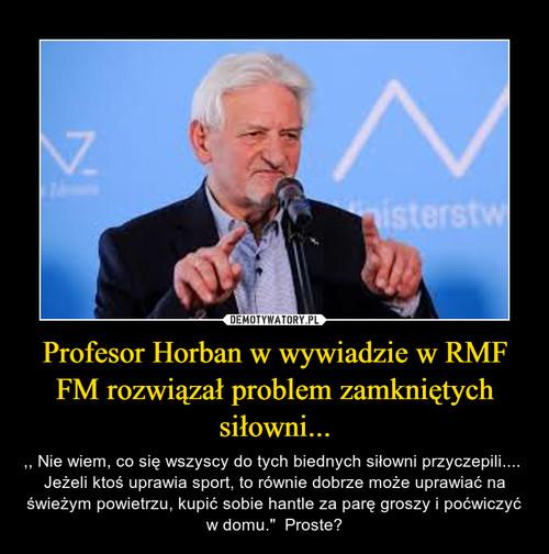 Profesor Horban w wywiadzie w RMF FM rozwiązał problem zamkniętych siłowni...