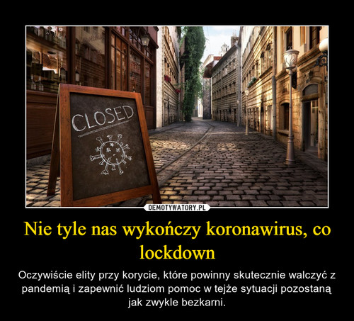 Nie tyle nas wykończy koronawirus, co lockdown