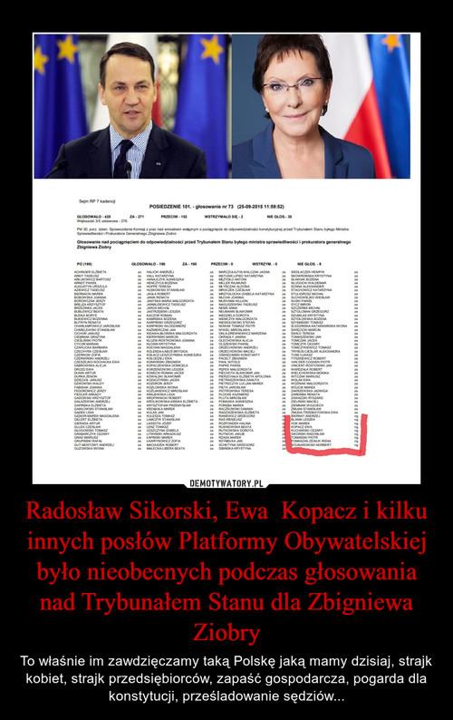 Radosław Sikorski, Ewa  Kopacz i kilku innych posłów Platformy Obywatelskiej było nieobecnych podczas głosowania nad Trybunałem Stanu dla Zbigniewa Ziobry