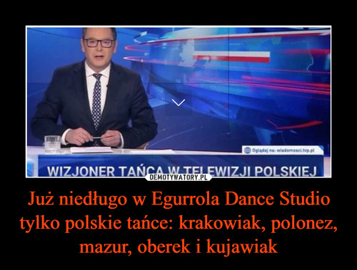 Już niedługo w Egurrola Dance Studio tylko polskie tańce: krakowiak, polonez, mazur, oberek i kujawiak