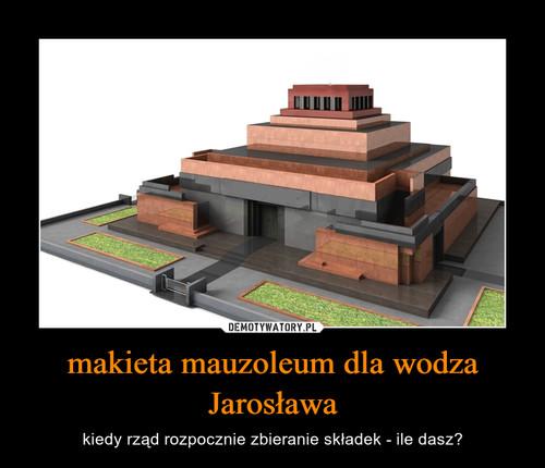 makieta mauzoleum dla wodza Jarosława