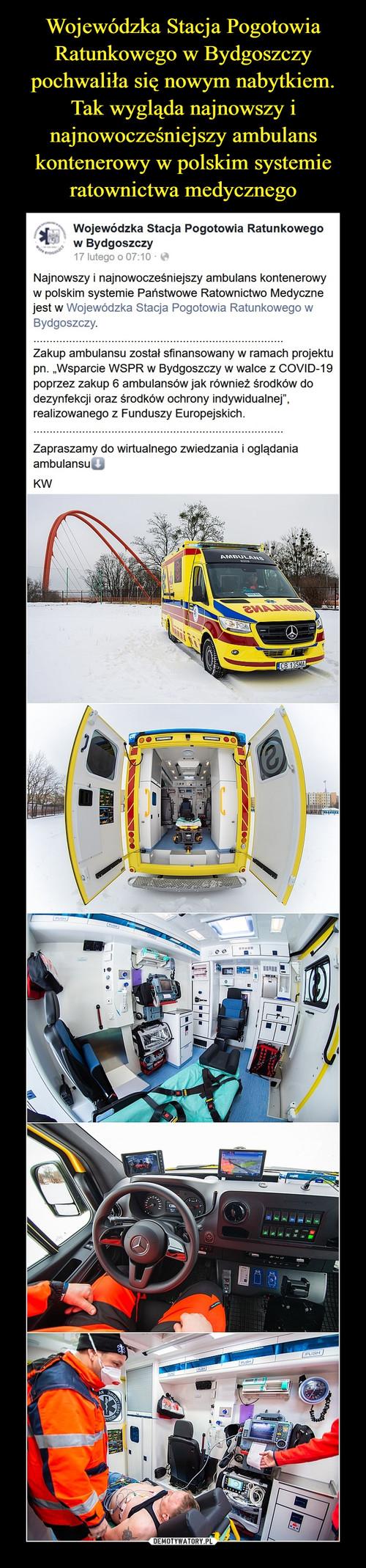 Wojewódzka Stacja Pogotowia Ratunkowego w Bydgoszczy pochwaliła się nowym nabytkiem. Tak wygląda najnowszy i najnowocześniejszy ambulans kontenerowy w polskim systemie ratownictwa medycznego