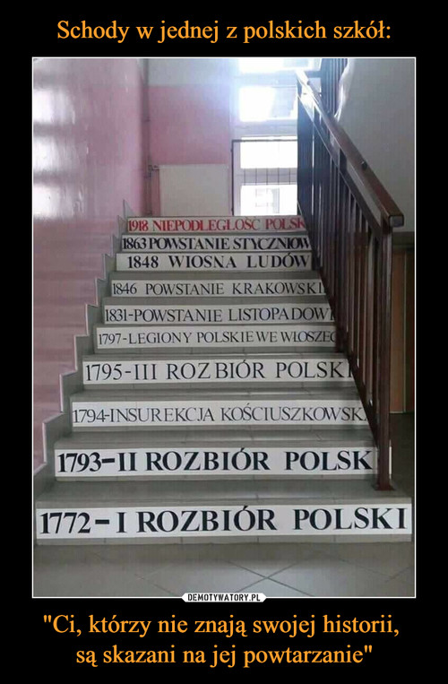 """Schody w jednej z polskich szkół: """"Ci, którzy nie znają swojej historii,  są skazani na jej powtarzanie"""""""