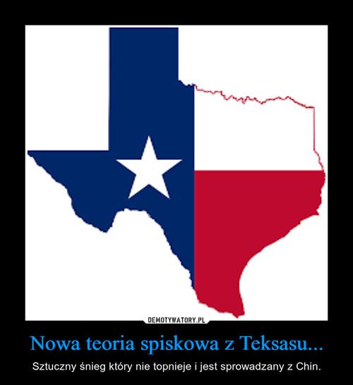 Nowa teoria spiskowa z Teksasu...