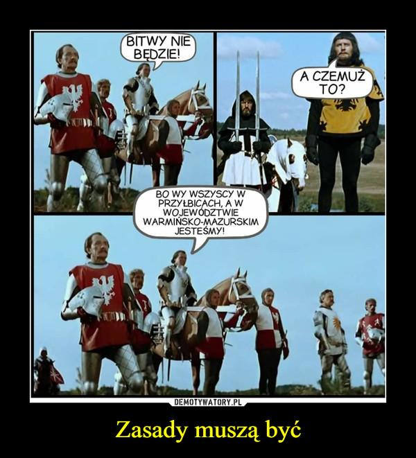 Zasady muszą być –  Bitwy nie będzie! A czemuż to? Bo wy wszyscy w przyłbicach, a w województwie warmińsko-mazurskim jesteśmy!