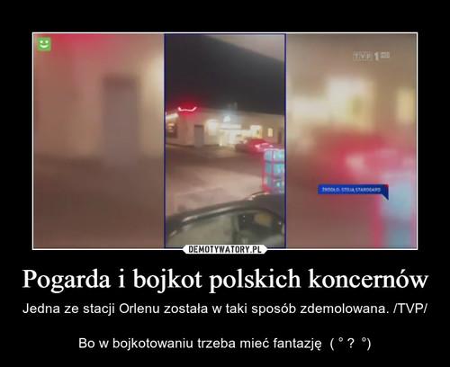Pogarda i bojkot polskich koncernów