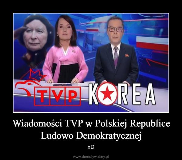 Wiadomości TVP w Polskiej Republice Ludowo Demokratycznej – xD