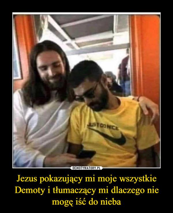 Jezus pokazujący mi moje wszystkie Demoty i tłumaczący mi dlaczego nie mogę iść do nieba –