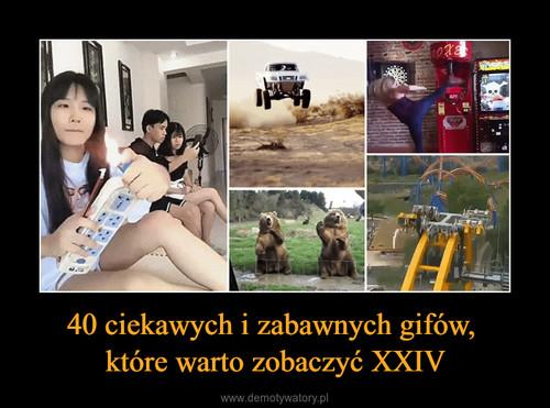 40 ciekawych i zabawnych gifów,  które warto zobaczyć XXIV