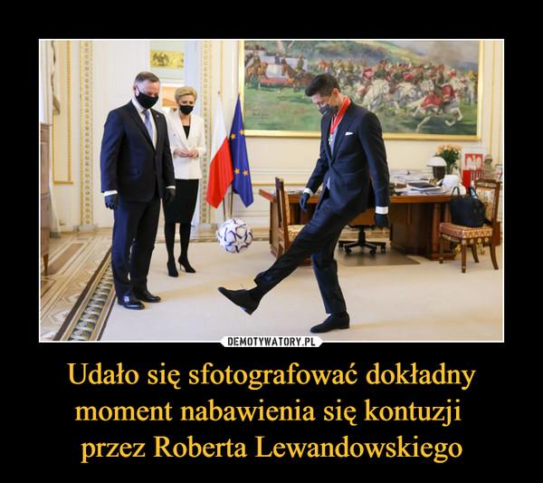 Udało się sfotografować dokładny moment nabawienia się kontuzji przez Roberta Lewandowskiego –
