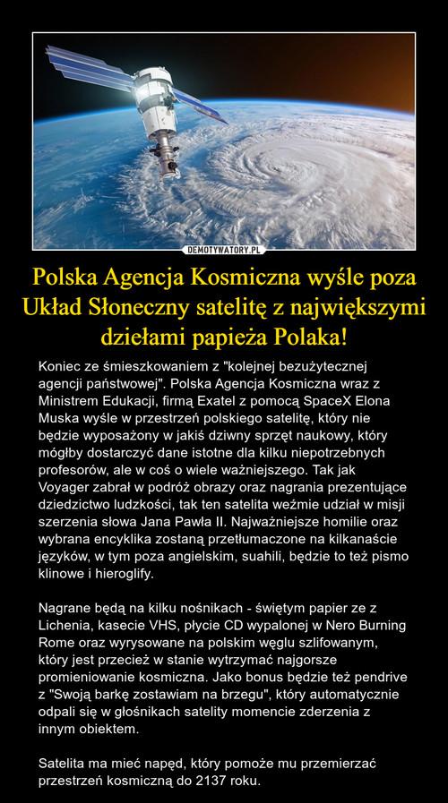 Polska Agencja Kosmiczna wyśle poza Układ Słoneczny satelitę z największymi dziełami papieża Polaka!