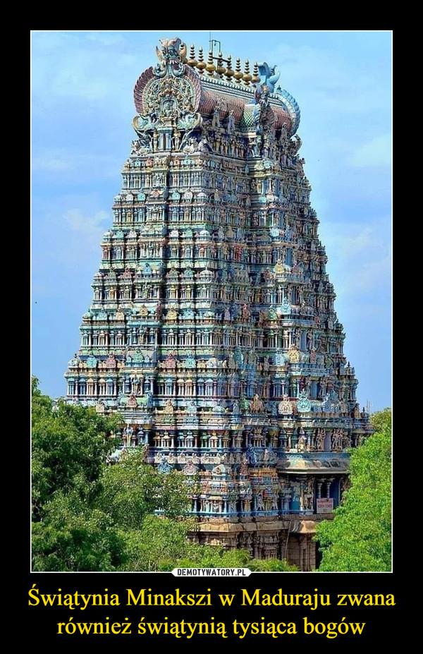 Świątynia Minakszi w Maduraju zwana również świątynią tysiąca bogów –