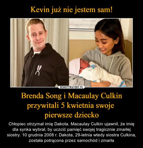 Kevin już nie jestem sam! Brenda Song i Macaulay Culkin przywitali 5 kwietnia swoje  pierwsze dziecko