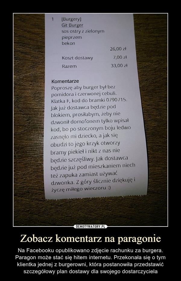 Zobacz komentarz na paragonie – Na Facebooku opublikowano zdjęcie rachunku za burgera. Paragon może stać się hitem internetu. Przekonała się o tym klientka jednej z burgerowni, która postanowiła przedstawić szczegółowy plan dostawy dla swojego dostarczyciela