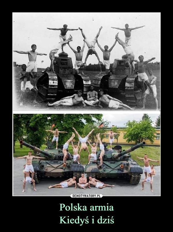 Polska armiaKiedyś i dziś –