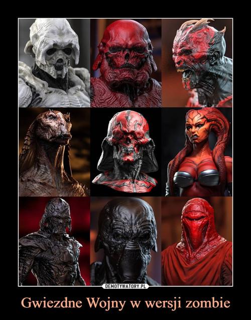 Gwiezdne Wojny w wersji zombie