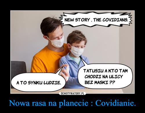 Nowa rasa na planecie : Covidianie.